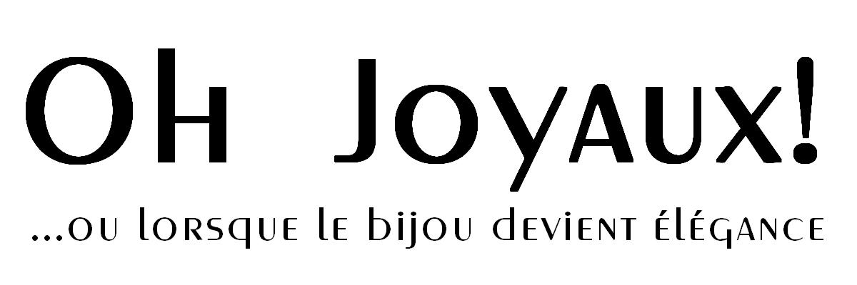 Oh Joyaux!
